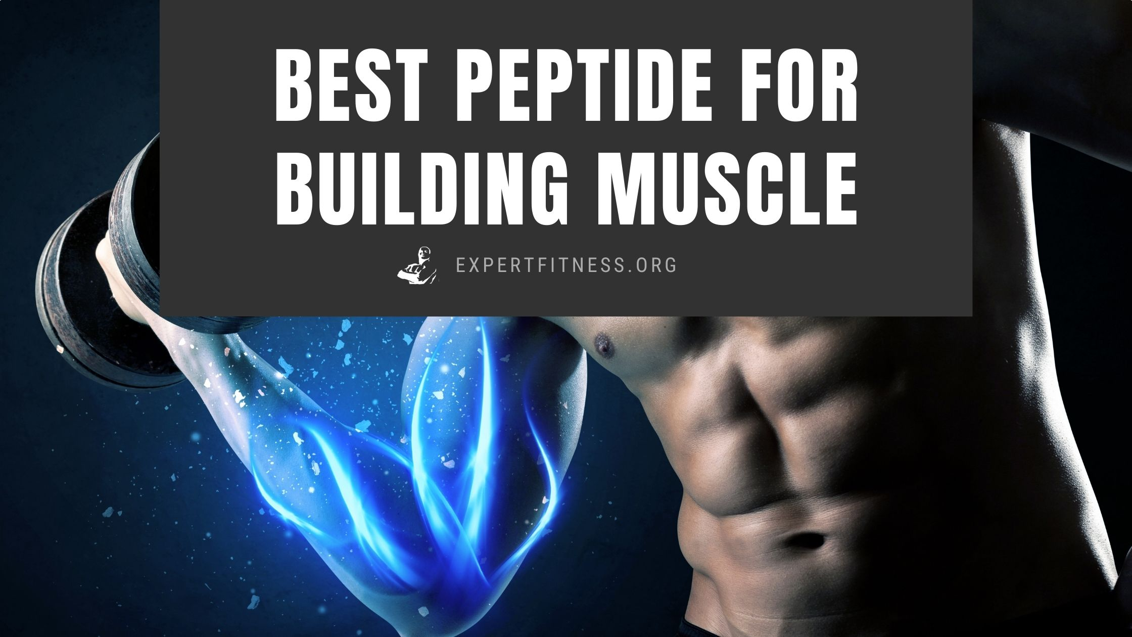EF-Best-Peptide-for-Building-Muscle