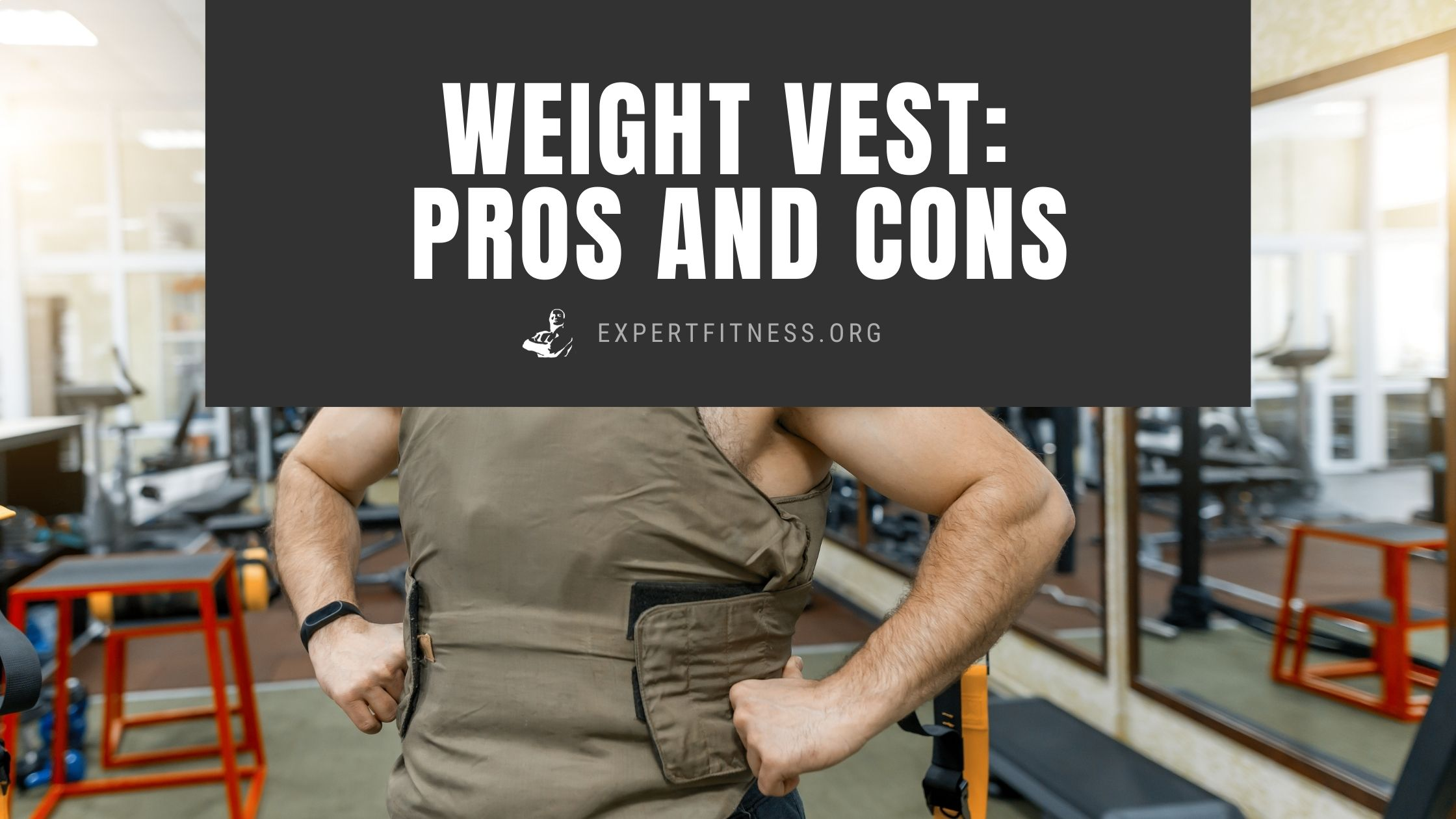 EF-Weight-Vest-Pros-and-Cons