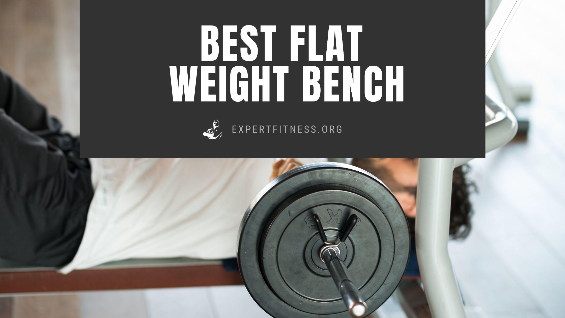 best flat weight bench