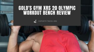 golds gym XRS 20 Olympic workout bench review