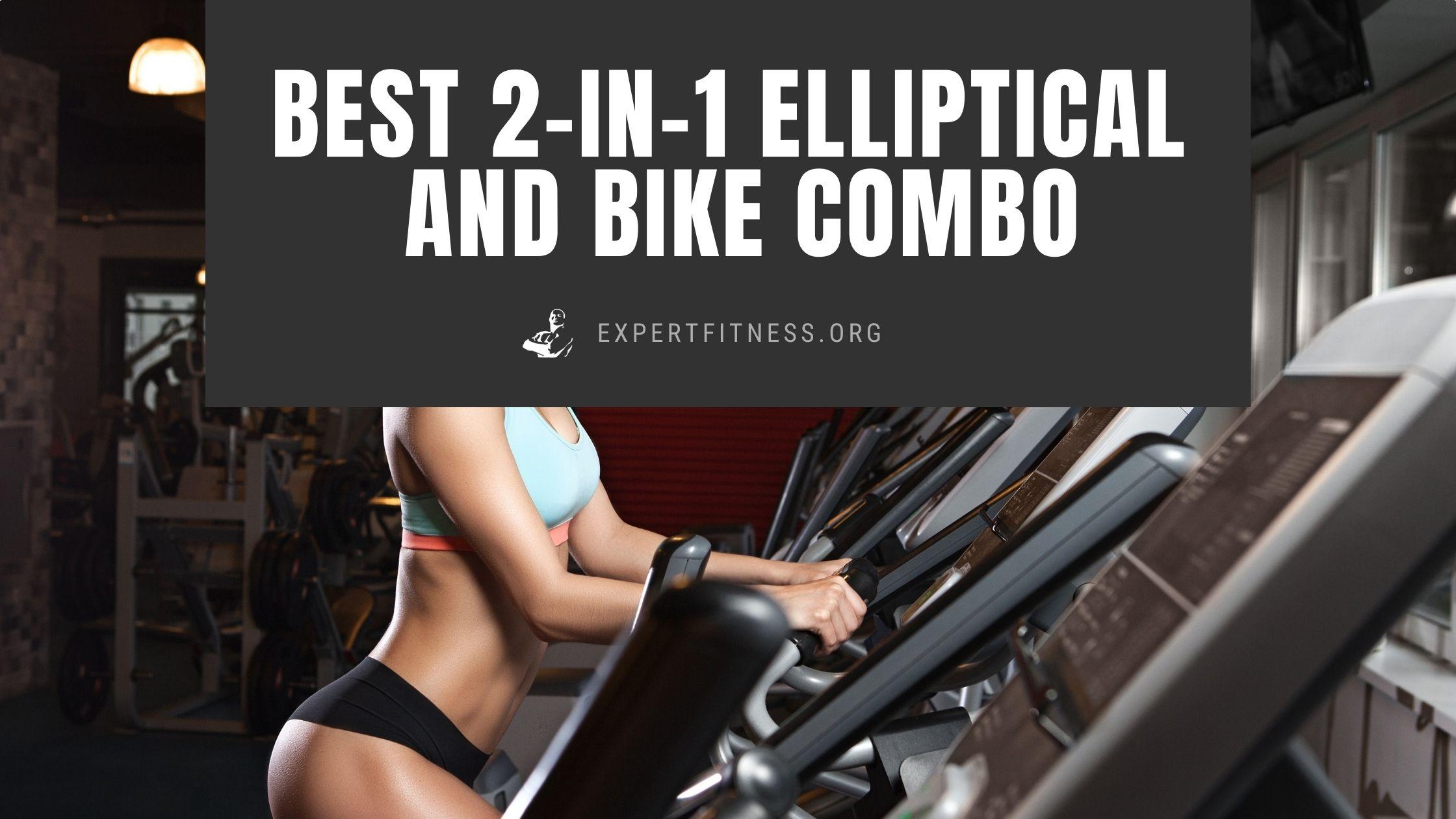 Best 2-in-1 Elliptical and Bike Combo