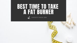 best time to take a fat burner