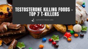testosterone killing foods