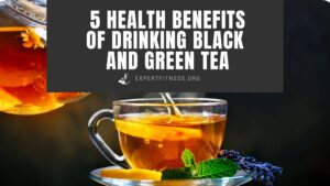 5 Health Benefits of Drinking Black and Green Tea