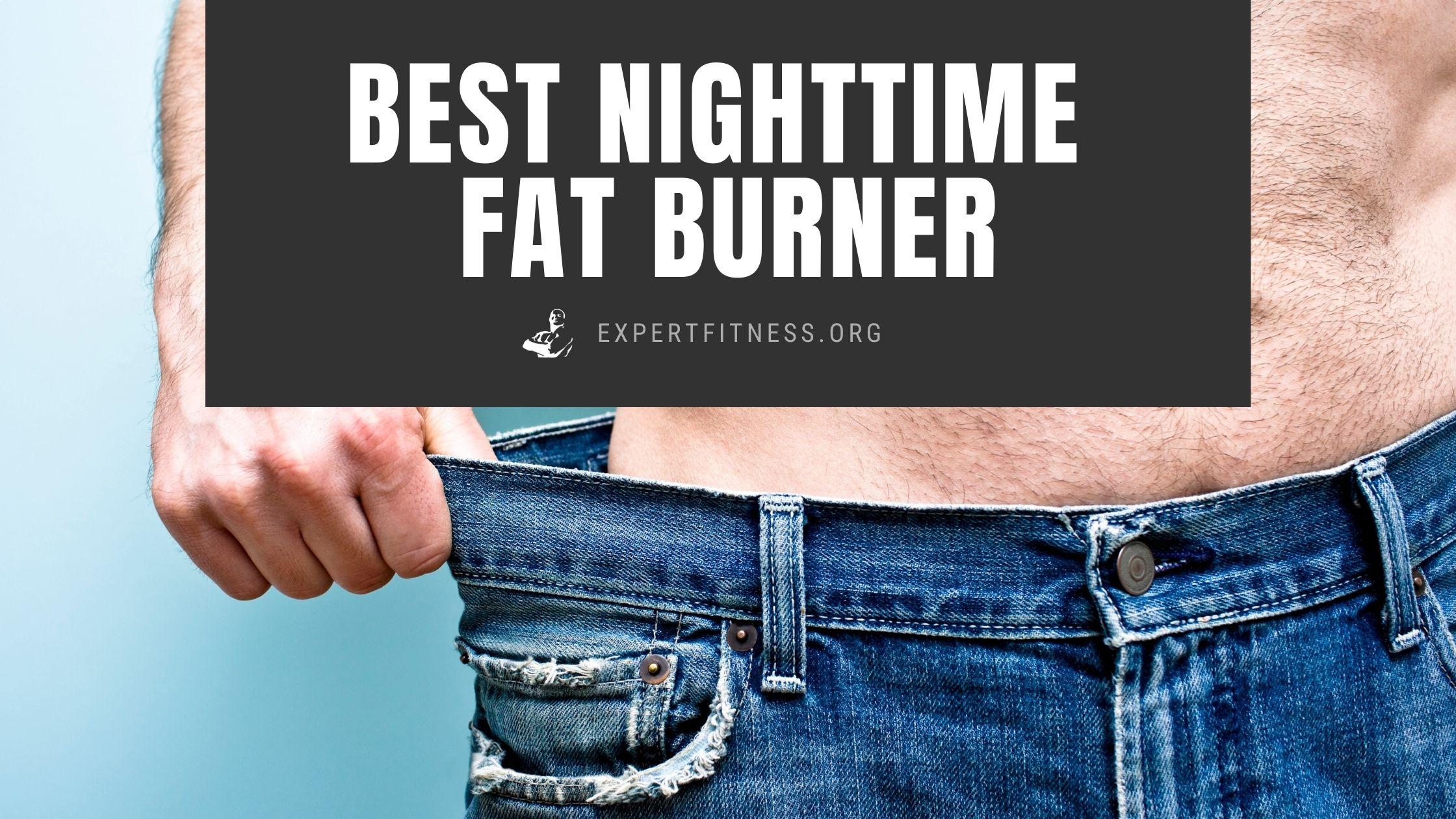 best nighttime fat burner